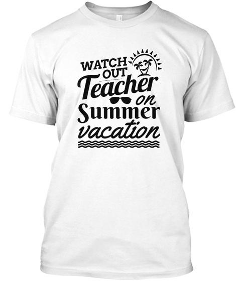 Teacher on Summer Vacation, T Shirt Gift