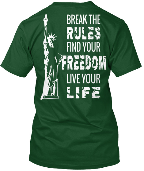 Break The Rules Find Your Freedom Live Your Life Deep Forest T-Shirt Back