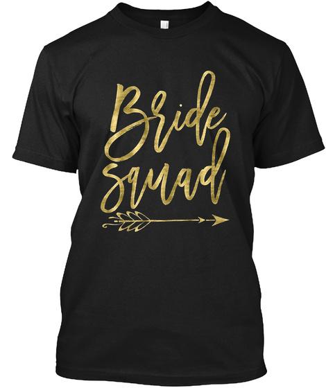 Bride Squad Shirts Faux Gold Foil Arrow Black T-Shirt Front