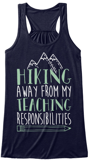 Hiking Away From My Teaching Responsibilities Midnight Women's Tank Top Front
