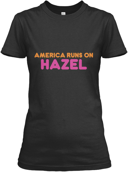 America Runs On Hazel Black Women's T-Shirt Front