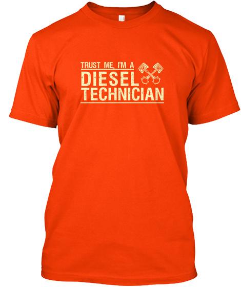 Trust Me, I'm A Diesel Technician Orange T-Shirt Front