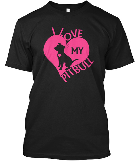 Limited Edition I Love My Pitbull Black T-Shirt Front