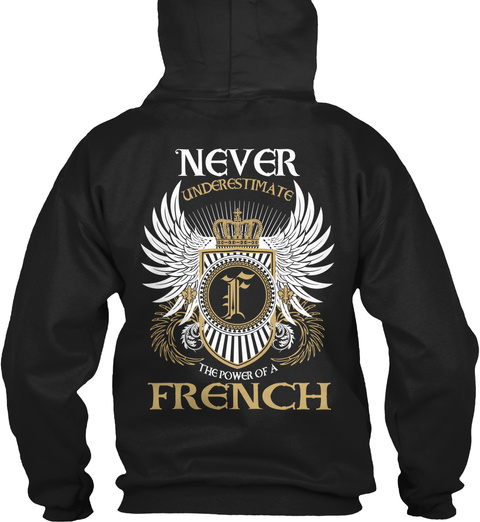 Never Underestimate F  The Power Of A French Black T-Shirt Back