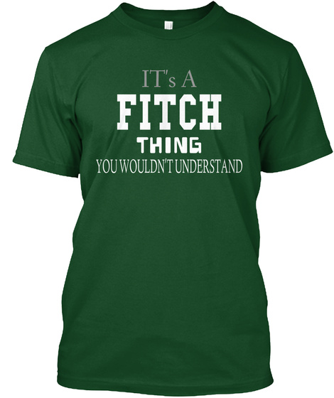 It's A Fitch Thing You Wouldn't Understand Deep Forest T-Shirt Front