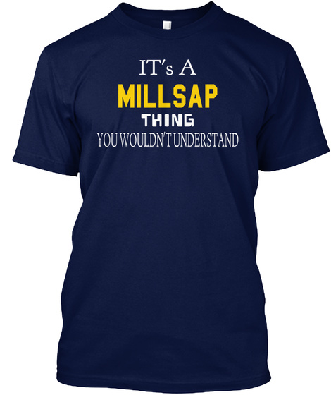 It's A Millsap Thing You Wouldn't Understand Navy T-Shirt Front