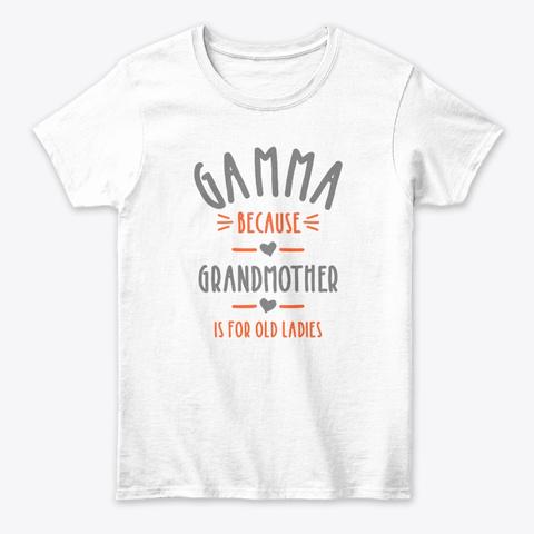 Cute Funny Gamma Grandma  White T-Shirt Front