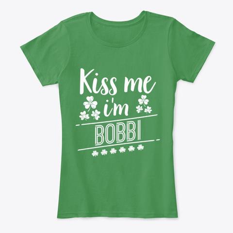 Kiss Me I'm A Bobbi T Shirt Kelly Green  T-Shirt Front