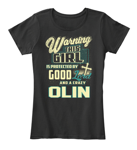 This Girl Protected  Olin   Customizable Name Black T-Shirt Front
