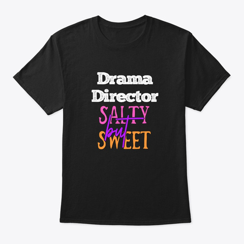 [Theatre] Drama Director   Salty Black T-Shirt Front