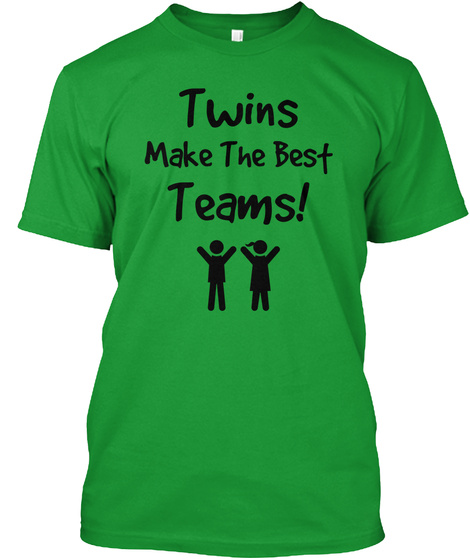 Twins Make The Best Teams! Kelly Green T-Shirt Front