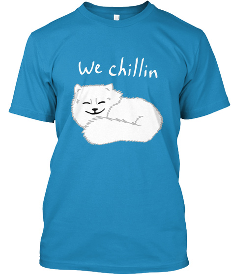 We Chillin Sapphire T-Shirt Front