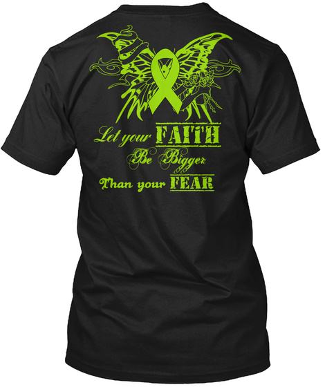 Let Your Faith Be Bigger Than Your Fear Black T-Shirt Back