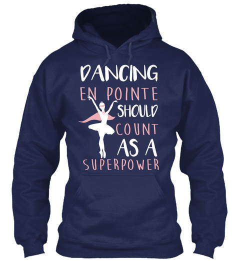 Dancing En Pointe Should Count As A Superpower Navy T-Shirt Front