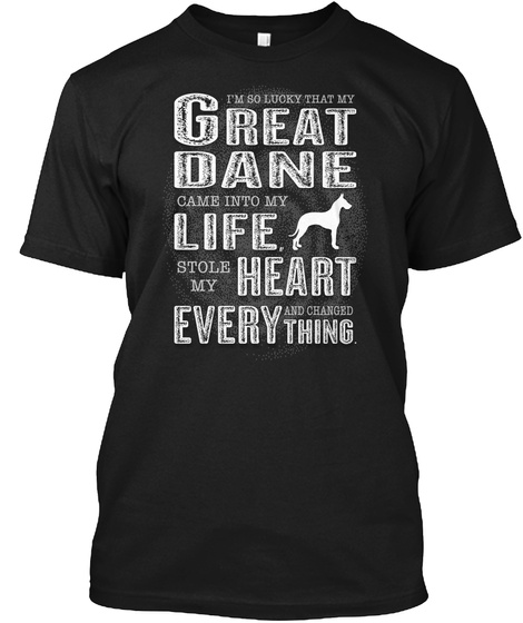 Great Dane In My Life Black T-Shirt Front