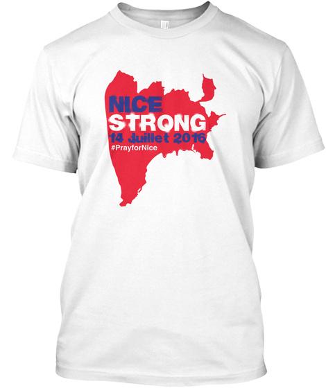 Nice Strong 14 Juillet 2016 #Prayfornice White T-Shirt Front