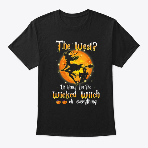 The West Oh Honey I'm The Wicked Witch Black T-Shirt Front