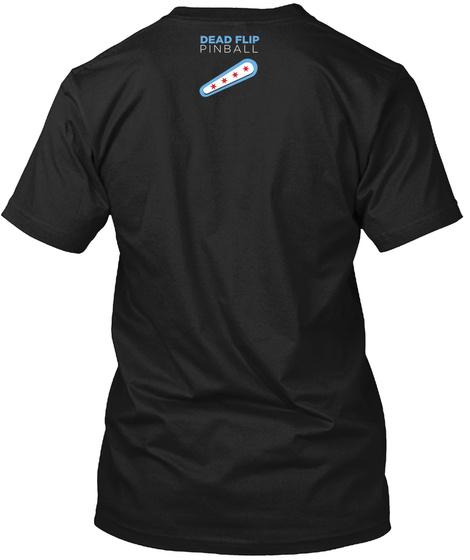 Dead Flip Pinball Twitch Www Twitch Tv Black T-Shirt Back