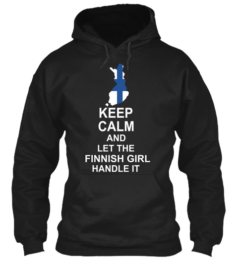 Keep Calm And Let The Finnish Girl Handle It Black T-Shirt Front