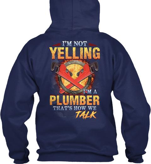 I'm Not Yelling I'm A Plumber Navy T-Shirt Back