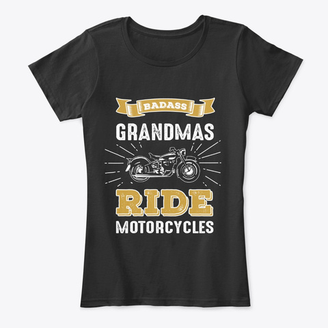 Badass Grandmas Ride Motorcycles Apparel Black T-Shirt Front