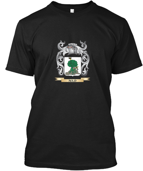 Auld Family Crest   Auld Coat Of Arms Black T-Shirt Front