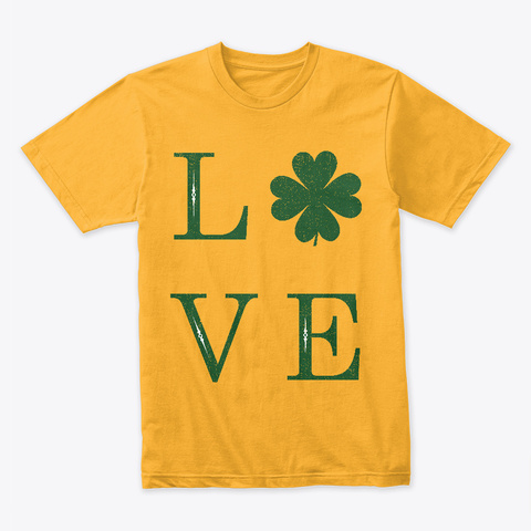 Love St. Patrick's Day T Shirt Gold T-Shirt Front