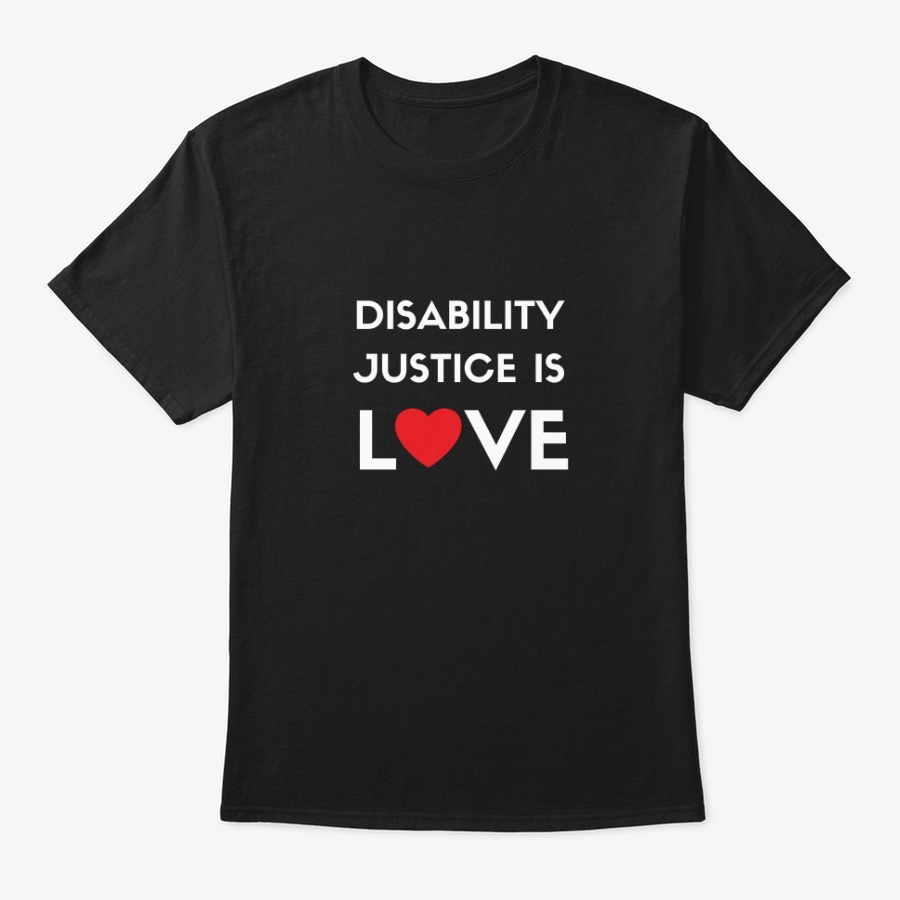Disability Justice Is Love [colors] Unisex Tshirt