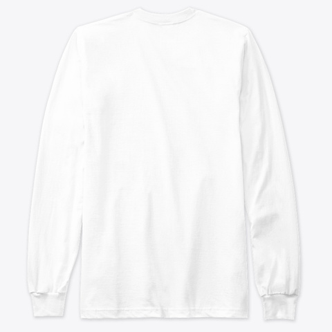 Drink More, No Not Soda White Long Sleeve T-Shirt Back