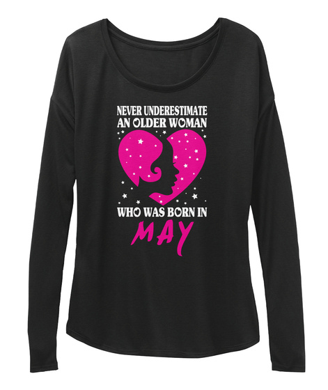 d5b3b4be7fab Woman May Birthday - never underestimate an older woman who has born in may  Products from Shop Birthday T-Shirt & Hoodie | Teespring