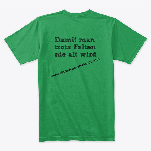Akkordeonspieler   Falten Kelly Green T-Shirt Back