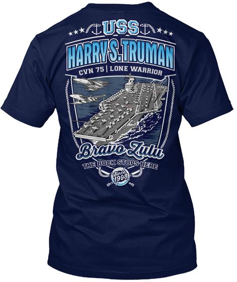 Uss Harrys. Truman Can 75 Lone Warrior Brave Lulu The Buck Stops Here Since 1998 Navy T-Shirt Back