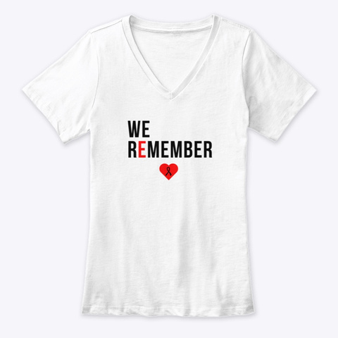 We Remember  Honor Murder Victims White T-Shirt Front