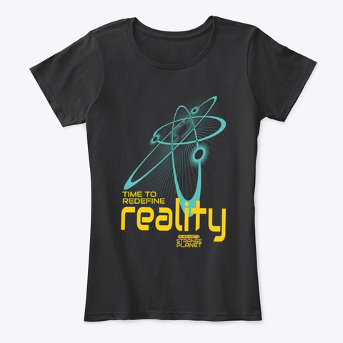 Time To Redefine Reality Black T-Shirt Front