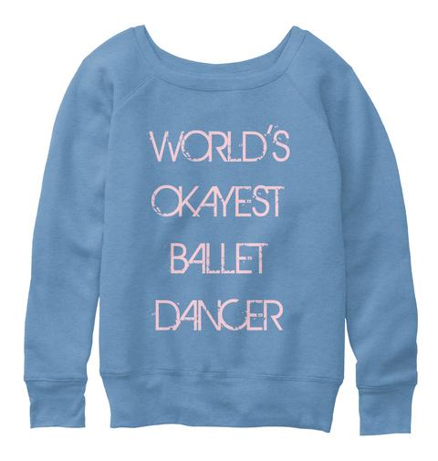World's Okayest Ballet Dancer Blue Triblend  T-Shirt Front