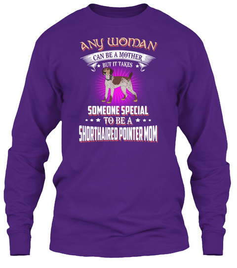 Any Woman Special A Shorthaired Pointer Purple T-Shirt Front