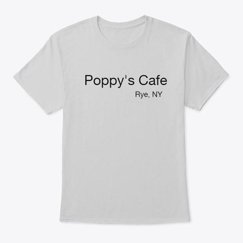 Poppy's Cafe Rye, Ny Light Steel T-Shirt Front