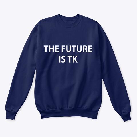 The Future Is Tk Sweatshirt Navy  T-Shirt Front
