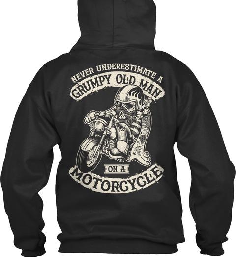 Never Underestimate A Grumpy Old Man On A Motorcycle Jet Black Sweatshirt Back