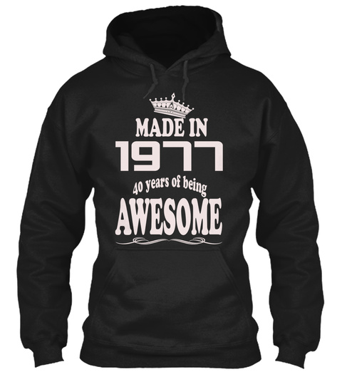 Made In 1977 40 Years Of Being Awesome Black T-Shirt Front