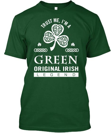 Trust Me I'm A Green Original Irish Legend Deep Forest T-Shirt Front