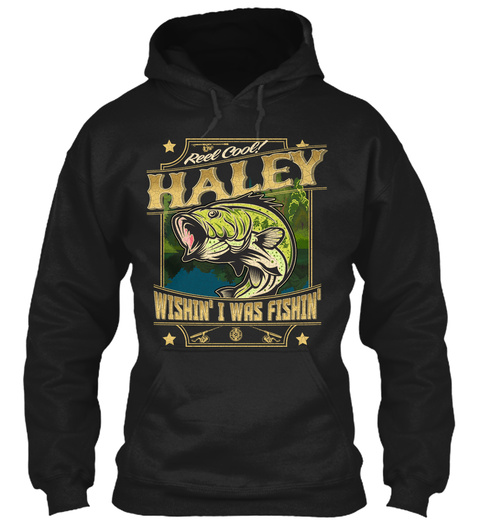 Haley Fishing Gift Black T-Shirt Front