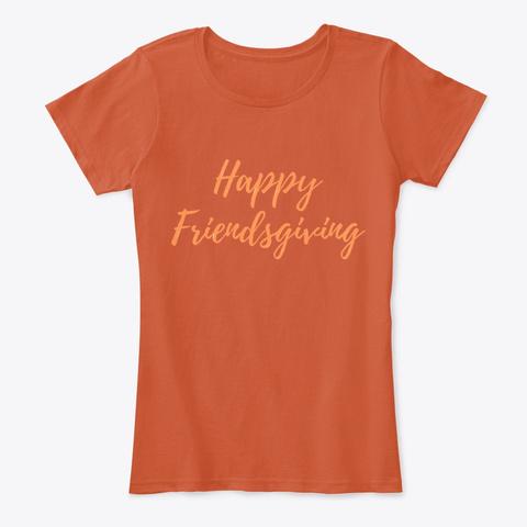 Happy Friendsgiving Thanksgiving Deep Orange T-Shirt Front
