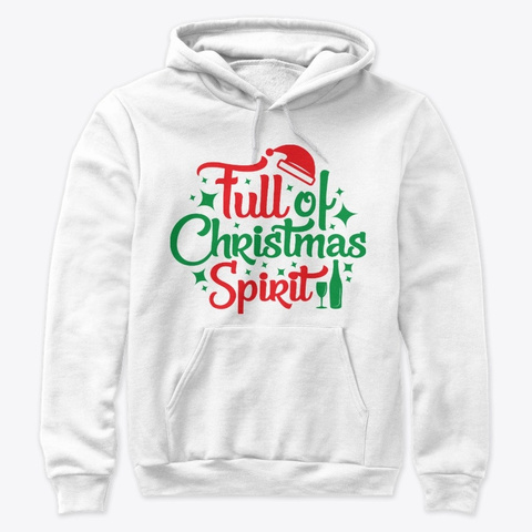 Full Of Christmas Spirit Holiday Apparel White T-Shirt Front