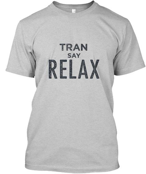 Tran Relax! Light Steel T-Shirt Front