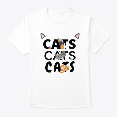Cats Cats Cats Kitten Kitty Cat Pet White T-Shirt Front