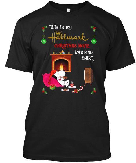 This Is My Hallmark Christmas Movie Watching Shirt Black T-Shirt Front
