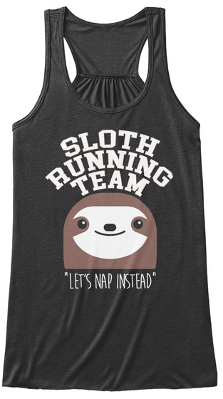 Sloth Running Team Let's Nap Instead Dark Grey Heather T-Shirt Front