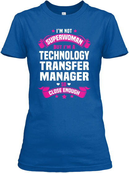 I'm Not Superwoman But I'm A Technology Transfer Manager So Close Enough Royal T-Shirt Front