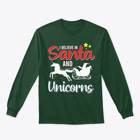 Believe Santa Claus Unicorns Funny Shirt Forest Green T-Shirt Front